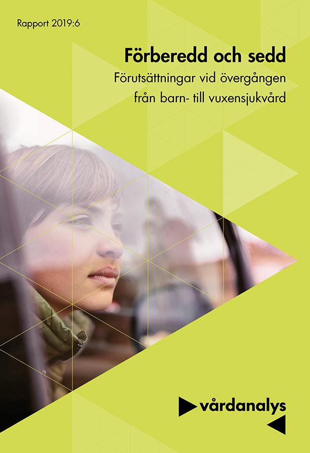 """Omslagsbild av rapporten """"Förberedd och sedd – Förutsättningar vid övergången från barn- till vuxensjukvård"""""""